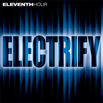 New Eleventh Hour CD electrifies listeners