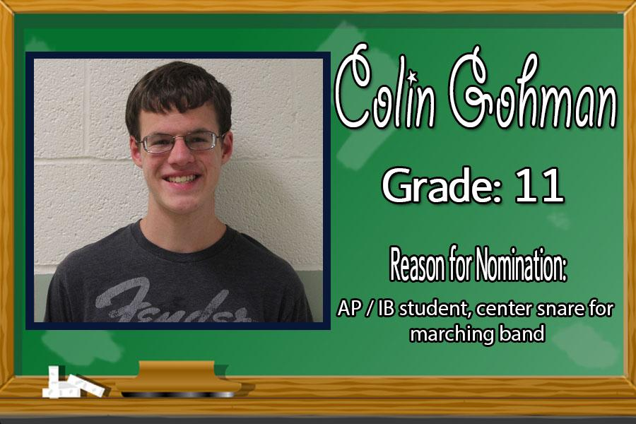 This month's Student of the Month is Colin Gohman, being recognized for his hard work and motivation to succeed.