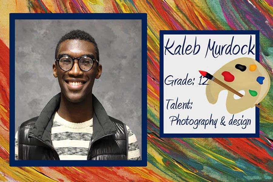 May's artist is Kaleb Murdock, a Fairmont senior. His great photography and design skills have made him stand out.