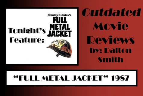 "Outdated Movie Review: ""Full Metal Jacket"""